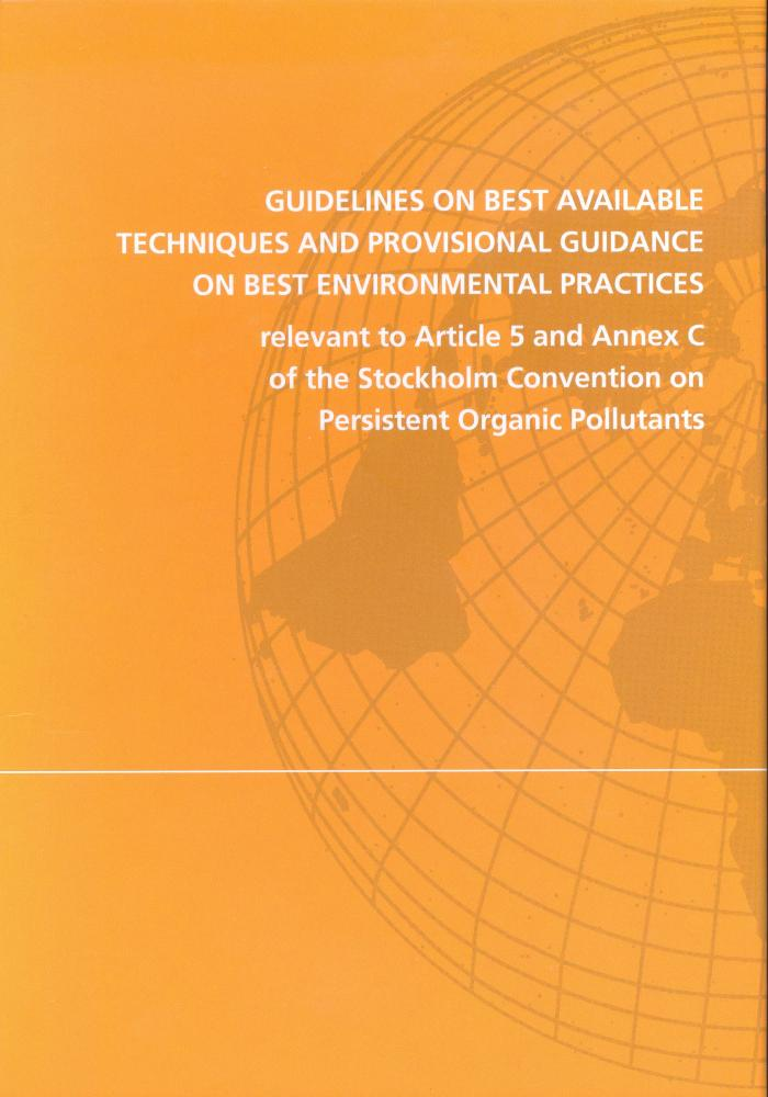 Guidelines on best available techniques and provisional guidance on best environmental practices